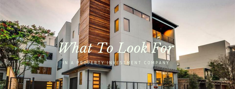 what to look for in a property investment company